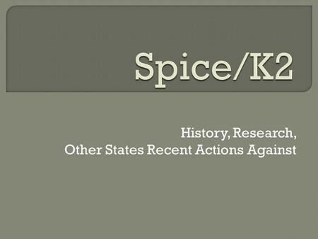History, Research, Other States Recent Actions Against.