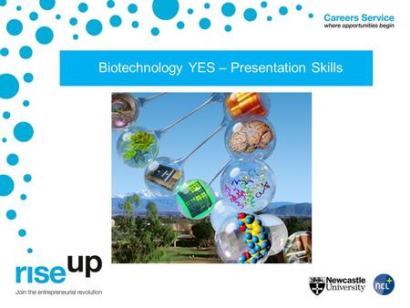 Biotechnology YES – Presentation Skills. The aim of the session is to enable you to: be confident when planning, preparing and presenting a pitch to an.