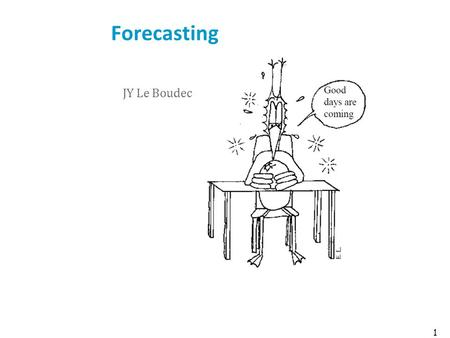 Forecasting JY Le Boudec 1. Contents 1.What is forecasting ? 2.Linear Regression 3.Avoiding Overfitting 4.Differencing 5.ARMA models 6.Sparse ARMA models.