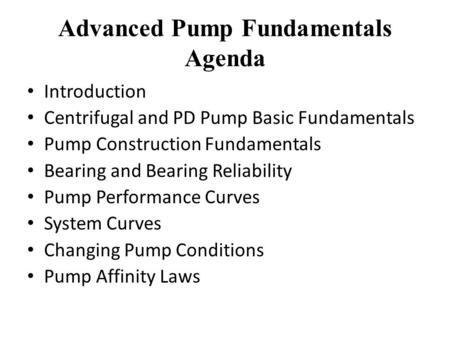 Advanced Pump Fundamentals Agenda