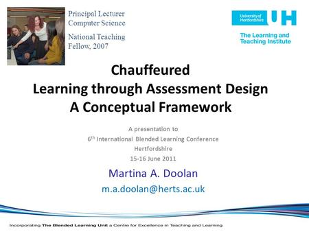 Chauffeured Learning through Assessment Design A Conceptual Framework A presentation to 6 th International Blended Learning Conference Hertfordshire 15-16.