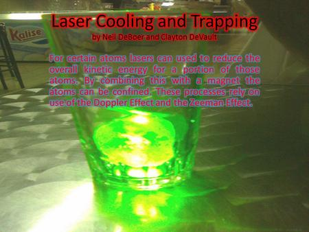 Laser Cooling: Background Information The Doppler Effect Two observes moving relative to each other will observe the same wave with different frequency.