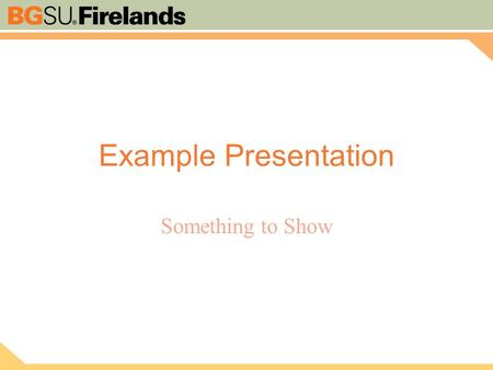 Example Presentation Something to Show. Basic Title & Content Point to be made Number One Point to be made Number Two Point to be made Number Three.