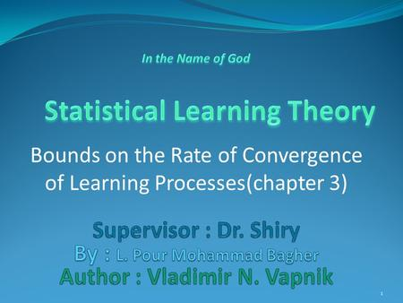1 Bounds on the Rate of Convergence of Learning Processes(chapter 3)