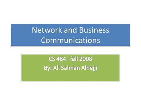 Network and Business Communications. Use of network and internet Military(1969) Education (1960s, 1970s and 1980s) Open to public (1994-1996) Use of the.