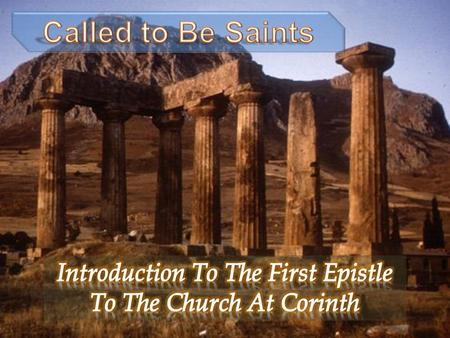  Corinth is located on an isthmus, the typical seaport town of its day.  Homosexuality, prostitution and idolatry all ran rampant— (likely over 1,000.