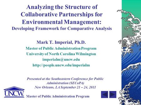 Master of Public Administration Program Analyzing the Structure of Collaborative Partnerships for Environmental Management: Developing Framework for Comparative.
