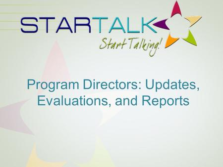 Program Directors: Updates, Evaluations, and Reports.