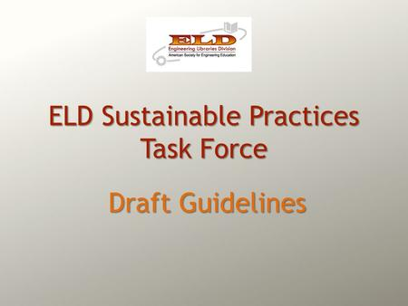 ELD Sustainable Practices Task Force Draft Guidelines.