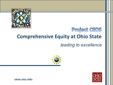Leading to excellence ceos.osu.edu. Overview of social science literature (Herbers) The climate for women faculty at Ohio State (Carpenter-Hubin) Outline.
