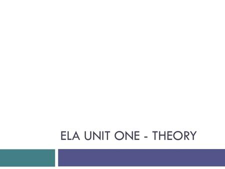 ELA UNIT ONE - THEORY. Unit One – Theory Review  Poetry Forms  Lyric Poetry  reveals deep personal feeling and deals primarily with common human experience.