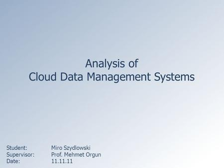 Analysis of Cloud Data Management Systems