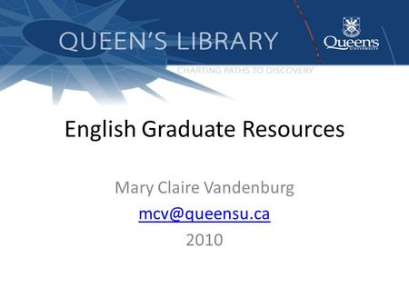 English Graduate Resources Mary Claire Vandenburg 2010.