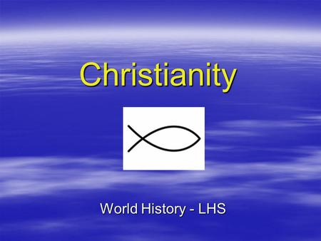 Christianity World History - LHS.