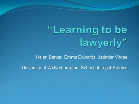 """Learning to be lawyerly"""