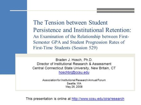 The Tension between Student Persistence and Institutional Retention: An Examination of the Relationship between First- Semester GPA and Student Progression.