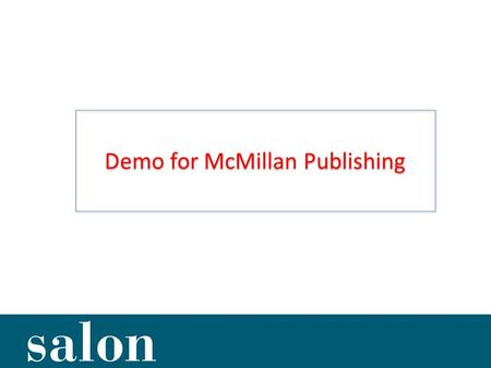 Demo for McMillan Publishing. Salon started in 2007 when we were Musing about Two Ancient Conundra: Can we motivate students to read? Can we monitor their.