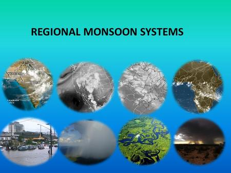 REGIONAL MONSOON SYSTEMS