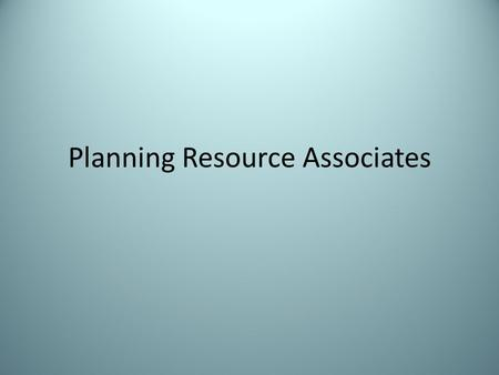 Planning Resource Associates. About Us Planning Resource Associates, Inc. is a land use consulting firm specializing in urban and environmental planning.