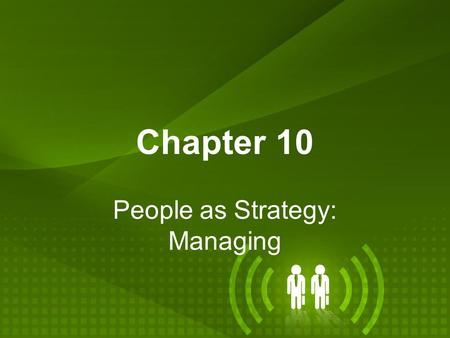 Chapter 10 People as Strategy: Managing. Chapter Objectives Understand the importance of the consumer in the production of a service and the impact consumer.