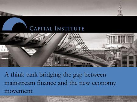 A think tank bridging the gap between mainstream finance and the.