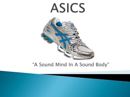 """A Sound Mind In A Sound Body"".  Runners  Walkers  Wrestlers  Volleyball  Foot problems  Track and field  Rugby  Football."