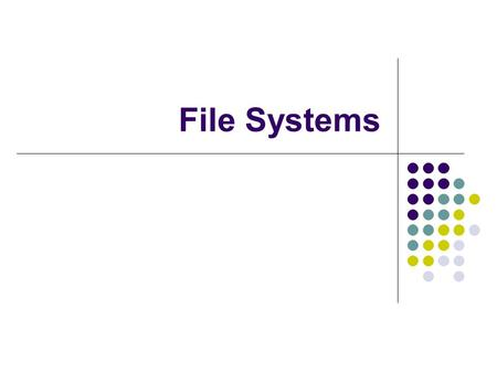 File Systems.