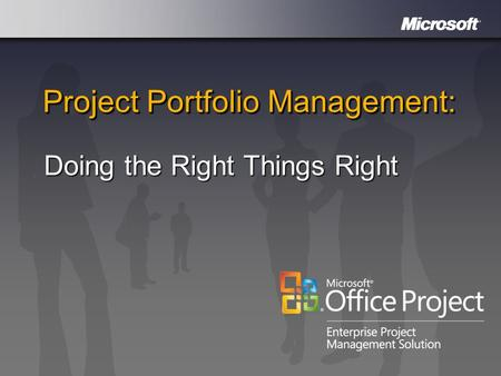 Project Portfolio Management: Doing the Right Things Right.