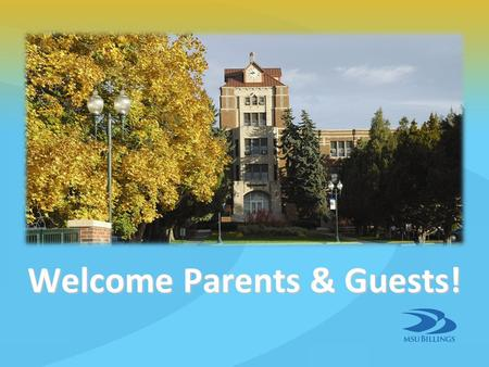 Welcome Parents & Guests!. Tip #1MONEY MATTERS Explain The Basics Explain The Basics Credit cards and student loans are not free $ Credit cards and student.