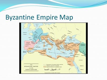 Byzantine Empire Map. Byzantine, Islamic and Middle Ages Key Events 526 – 1204 Byzantine Era 526 – St Benedict Establishes Monasticism 527-565 - Reign.