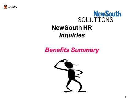 1 NewSouth HR Inquiries Benefits Summary. 2 Select New South HR by a left mouse click once on NewSouth HR icon.