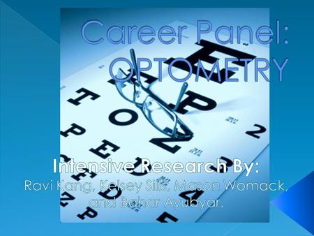Optometry Unfamiliar Careers: Medical and Health Managers Physician Assistant.