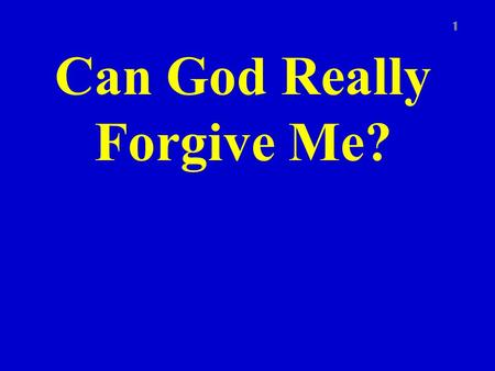 "Can God Really Forgive Me? 1. Introduction ""God could never forgive me, I've done some awful things"" How many times do you think that has passed through."