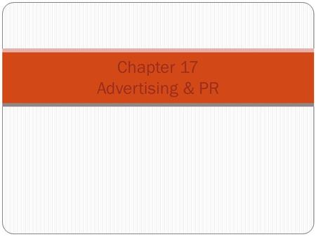 Chapter 17 Advertising & PR. PERSUADE Objectives of Advertising REMIND INFORM to develop initial demand increase demand for an existing product to reinforce.