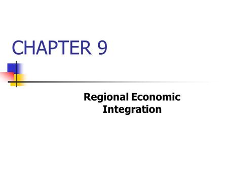 CHAPTER 9 Regional Economic Integration. McGraw-Hill/Irwin © 2003 The McGraw-Hill Companies, Inc., All Rights Reserved. 8-2 2 Learning Objectives What.