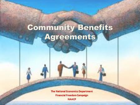 Community Benefits Agreements The National Economics Department Financial Freedom Campaign NAACP.