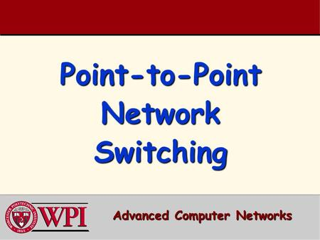 Point-to-Point Network Switching Advanced Computer Networks.