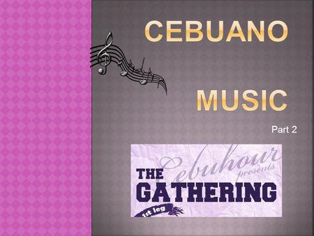 Cebuano music Part 2.