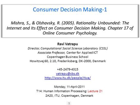 1 Consumer Decision Making-1 Mishra, S., & Olshavsky, R. (2005). Rationality Unbounded: The Internet and Its Effect on Consumer Decision Making. Chapter.