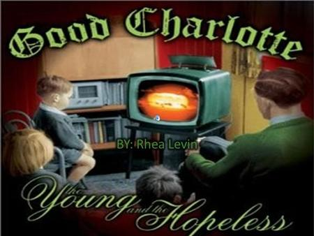 Good Charlotte Fun Facts Good Charlotte appeared in the movie, Not Another Teen Movie Benji and Joel write the lyrics and music for the band The band.