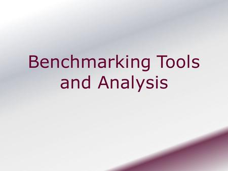 Benchmarking Tools and Analysis. Selected Benchmarking Tools and Data Sources IPEDS (Integrated Postsecondary Education Data System) WICHE (Western Interstate.