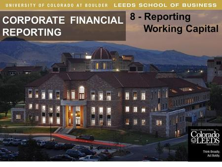 · 1 CORPORATE FINANCIAL REPORTING 8 - Reporting Working Capital.
