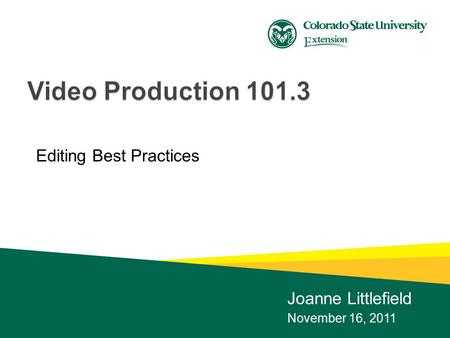 Editing Best Practices Joanne Littlefield November 16, 2011.