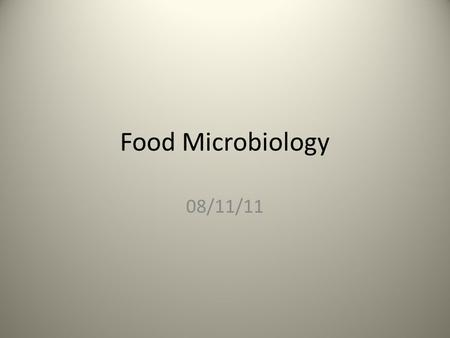 Food Microbiology 08/11/11. Ideal environment for microbial growth: Moist Nutrient-rich pH neutral Water activity (a w ): designate amount of water available.