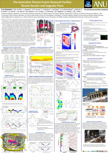 The Australian Plasma Fusion Research Facility: Recent Results and Upgrade Plans B. D. Blackwell 1), D.G. Pretty 1), J. Howard 1), S.T.A. Kumar 2), R.