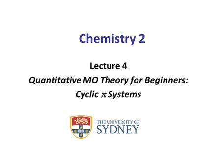 Lecture 4 Quantitative MO Theory for Beginners: Cyclic p Systems