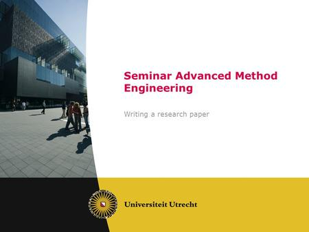 Seminar Advanced Method Engineering Writing a research paper.