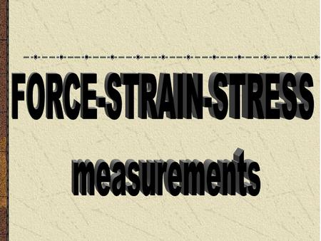 9.1 - INTRODUCTION Strain is the amount of deformation of a body due to an applied force. More specifically, strain is defined as the fractional change.