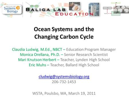 Ocean Systems and the Changing Carbon Cycle Claudia Ludwig, M.Ed., NBCT – Education Program Manager Monica Orellana, Ph.D. – Senior Research Scientist.