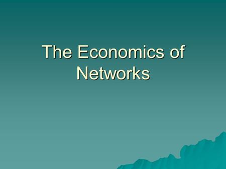 The Economics of Networks. 1. Introduction  Network industries play a crucial role in modern life.  Transportation, communication, information, railroad.
